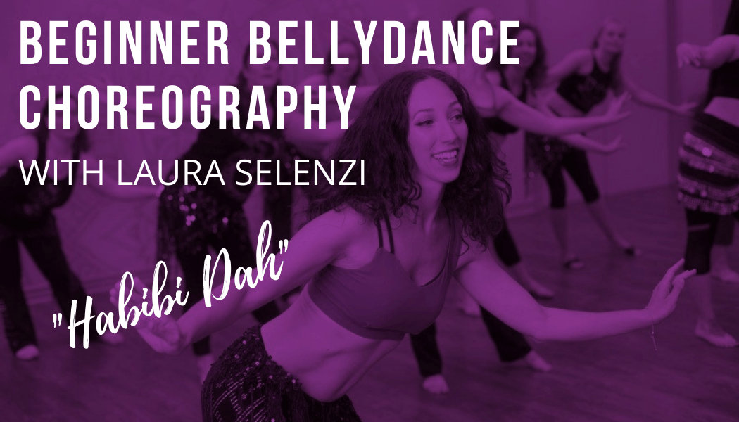 BEGGINER BELLYDANCE CHOREOGRAPHY with Laura Selenzi
