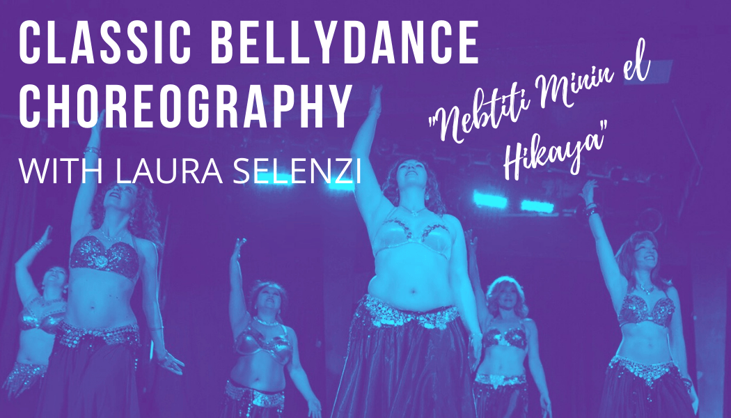 Nebtiti Bellydance Choreography with Laura Selenzi